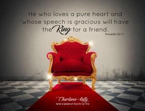 Pure Heart & Gracious Speech A Friend of the King
