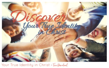 Free Download - Your True Identity in Christ